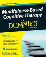 Mindfulness-Based Cognitive Therapy For Dummies : For Dummies - Patrizia Collard
