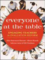 Everyone at the Table : Engaging Teachers in Evaluation Reform - Ellen Behrstock-Sherratt