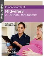 Fundamentals of Midwifery : A Textbook for Students