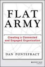 Flat Army : Creating a Connected and Engaged Organization - Dan Pontefract