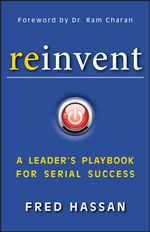Reinvent : A Leader's Playbook for Serial Success - Fred Hassan