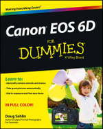 Canon EOS 6D For Dummies - Doug Sahlin
