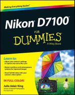 Nikon D7100 For Dummies - Julie Adair King