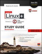 CompTIA Linux+ Study Guide : Exams LX0-101 and LX0-102 - Roderick W. Smith