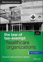 The Law of Tax-exempt Healthcare Organizations - Thomas K. Hyatt