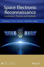 Space Electronic Reconnaissance : Localization Principles and Technologies - Fucheng Guo