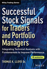 Successful Stock Signals for Traders and Portfolio Managers : Integrating Technical Analysis with Fundamentals to Improve Performance + Website - Tom K. Lloyd