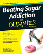 Beating Sugar Addiction For Dummies - Dan DeFigio