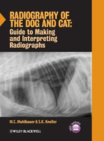 Radiography of the Dog and Cat : Guide to Making and Interpreting Radiographs - M. C. Muhlbauer