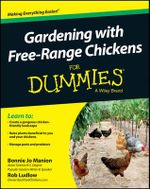 Gardening with Free-Range Chickens For Dummies : For Dummies - Bonnie Jo Manion