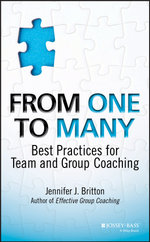 From One to Many : Best Practices for Team and Group Coaching - Jennifer J. Britton