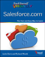 Teach Yourself Visually Salesforce.Com : Effectively Sharing Your Master and Reference Data... - Justin Davis