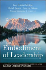 The Embodiment of Leadership : A Volume in the International Leadership Series, Building Leadership Bridges