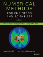 Numerical Methods for Engineers and Scientists : An Introduction with Applications Using MATLAB - Amos Gilat