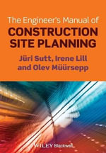 The Engineer's Manual of Construction Site Planning : Proceedings of the International Rilem Symposium S... - Juri Sutt