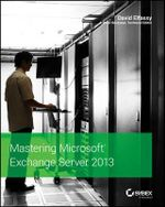 Mastering Microsoft Exchange Server 2013 - David Elfassy