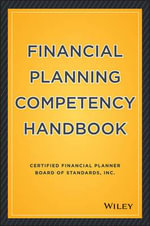 The Financial Planning Competency Handbook : A Strategic Growth Guide - CFP Board