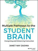 Multiple Pathways to the Student Brain : Energizing and Enhancing Instruction - Janet N. Zadina