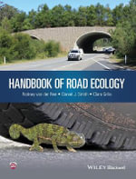 Ecology of Roads : A Practitioner's Guide to Impacts and Mitigation - Rodney Van der Ree