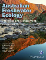 Australian Freshwater Ecology : Processes and Management - Andrew Boulton