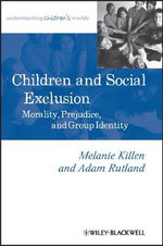 Children and Social Exclusion : Morality, Prejudice, and Group Identity - Melanie Killen