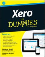 Xero For Dummies : Entrepreneurship, Governance, and Pathways to Inte... - Heather Smith