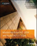 Mastering AutoCAD 2014 and AutoCAD LT 2014 : Autodesk Official Press - George Omura