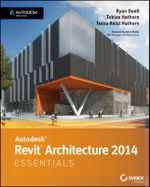 Autodesk Revit Architecture 2014 Essentials : Autodesk Official Press - Ryan Duell