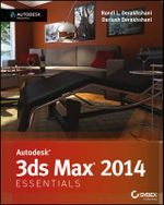 Autodesk 3ds Max 2014 Essentials : Autodesk Official Press - Randi L. Derakhshani