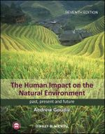 The Human Impact on the Natural Environment : Past, Present, and Future - Andrew S. Goudie