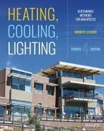 Heating, Cooling, Lighting : Sustainable Design Methods for Architects - Norbert Lechner