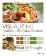 Visualizing Nutrition : Everyday Choices - Mary B. Grosvenor