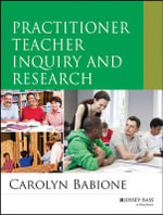 Practitioner Teacher Inquiry and Research - Carolyn Babione