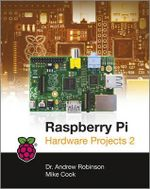 Raspberry Pi Hardware Projects 2 : Software Labs - Robinson
