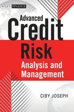 Advanced Credit Risk Analysis & Management : Text and Cases - Ciby Joseph