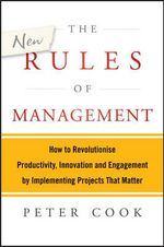 The New Rules of Management : The 5 Keys to Successful Implementation - Peter Cook