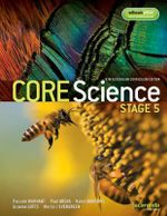 Core Science Stage 5 NSW Australian Curriculum Edition & eBookPLUS : Core Science Series - Paul Arena
