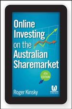 Online Investing on the Australian Sharemarket - Roger Kinsky