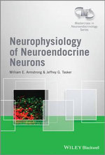 Neurophysiology of Neuroendocrine Neurons - William E. Armstrong
