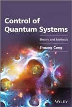 Control of Quantum Systems : Theory and Methods - Shuang Cong