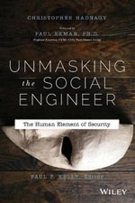 Unmasking the Social Engineer : The Human Element of Security - Christopher Hadnagy