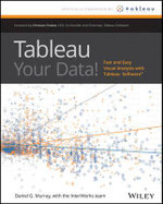 Tableau Your Data! : Fast and Easy Visual Analysis with Tableau Software - Dan Murray
