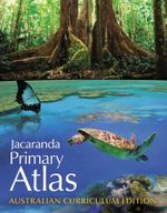 Jacaranda Primary Atlas Australian Curriculum Edition : With Over 600 Stickers And  2 Fold-Out Wall Charts - Jacaranda