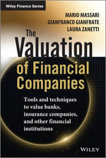 The Valuation of Financial Companies : Tools and Techniques to Measure the Value of Banks, Insurance Companies and Other Financial Institutions - Mario Masari