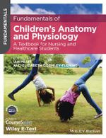 Fundamentals of Children's Anatomy and Physiology : Fundamentals - Ian Peate