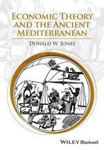 Economic Theory and the Ancient Mediterranean - Donald W. Jones