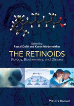 The Retinoids : Biology, Biochemistry, and Disease - Pascal Dolle