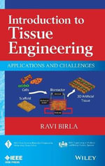 Introduction to Tissue Engineering : Applications and Challenges - Ravi Birla
