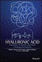 Hyaluronic Acid : Production, Properties, Application in Biology and Medicine - V. N. Khabarov