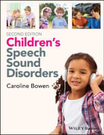 Children's Speech Sound Disorders - Caroline Bowen